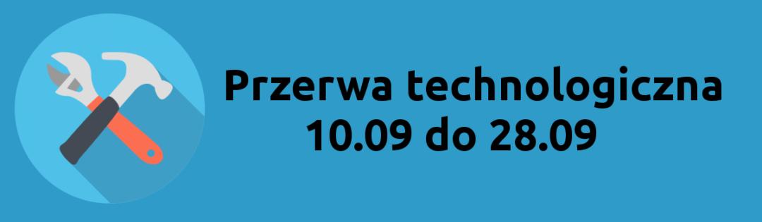 Przerwa technologiczna 2018